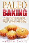 Paleo Baking A Complete Paleo Diet Baking Guide For Quality Paleo Cookies And More