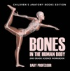 Bones In The Human Body 2nd Grade Science Workbook  Childrens Anatomy Books Edition
