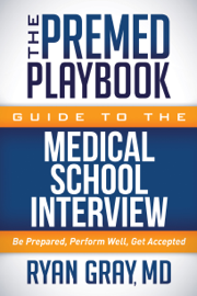 The Premed Playbook Guide to the Medical School Interview book