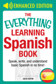 The Everything Learning Spanish Book Enhanced Edition