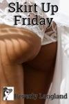 Skirt Up Friday