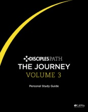 Disciples Path: The Journey Volume 3 Personal Study Guide