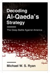 Decoding Al-Qaedas Strategy