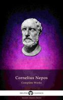 Cornelius Nepos - Delphi Complete Works of Cornelius Nepos (Illustrated) artwork