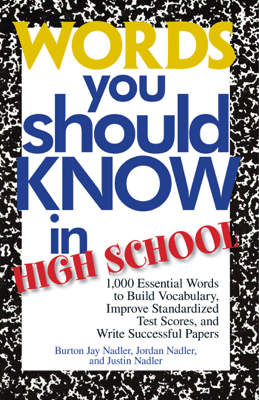 Words You Should Know In High School - Burton Jay Nadler, Jordan Nadler & Justin Nadler book