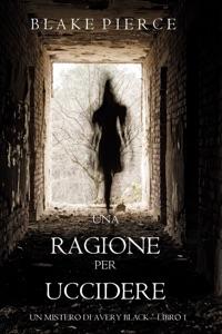 Una Ragione per Uccidere (Un Mistero di Avery Black—Libro 1) Book Cover