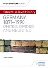 My Revision Notes Edexcel A-level History Germany 1871-1990 United Divided And Reunited