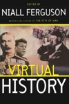 Virtual History Alternatives And Counterfactuals