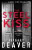 Jeffery Deaver - The Steel Kiss artwork