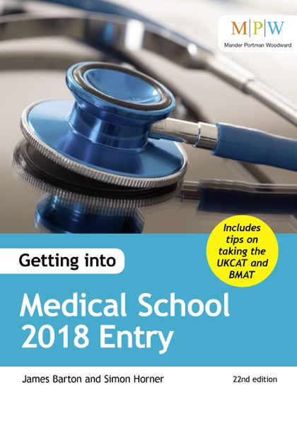 Getting into Medical School 2018 Entry by James Barton on Apple Books