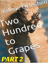 Two Hundred To Grapes Part 2
