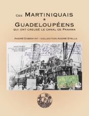 Ces Martiniquais & Guadeloupéens qui ont creusé le canal de Panama