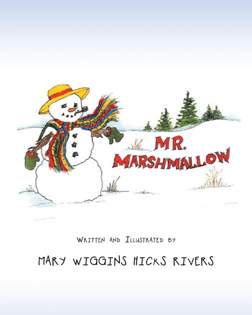 Mr  Marshmallow by Mary Rivers on Apple Books