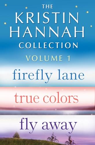 Kristin Hannah - The Kristin Hannah Collection: Volume 1