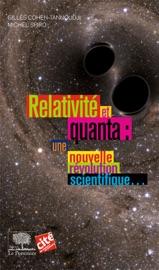 Relativité et Quanta : une nouvelle révolution scientifique…