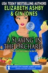 A Slaying In The Orchard A Danger Cove Farmers Market Mystery