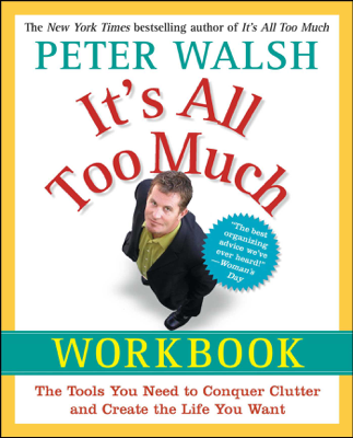 It's All Too Much Workbook - Peter Walsh book