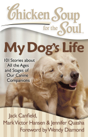 Chicken Soup for the Soul: My Dog's Life book