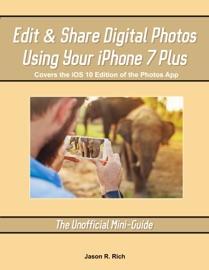 EDIT & SHARE DIGITAL PHOTOS USING YOUR IPHONE 7 PLUS