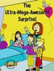 The Ultra-Mega-Awesome Surprise!