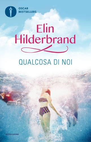 Elin Hilderbrand - Qualcosa di noi