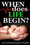 When Does Life Begin And 39 Other Tough Questions About Abortion