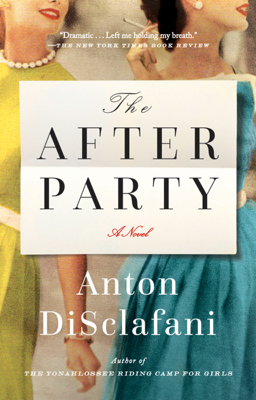Anton DiSclafani - The After Party book