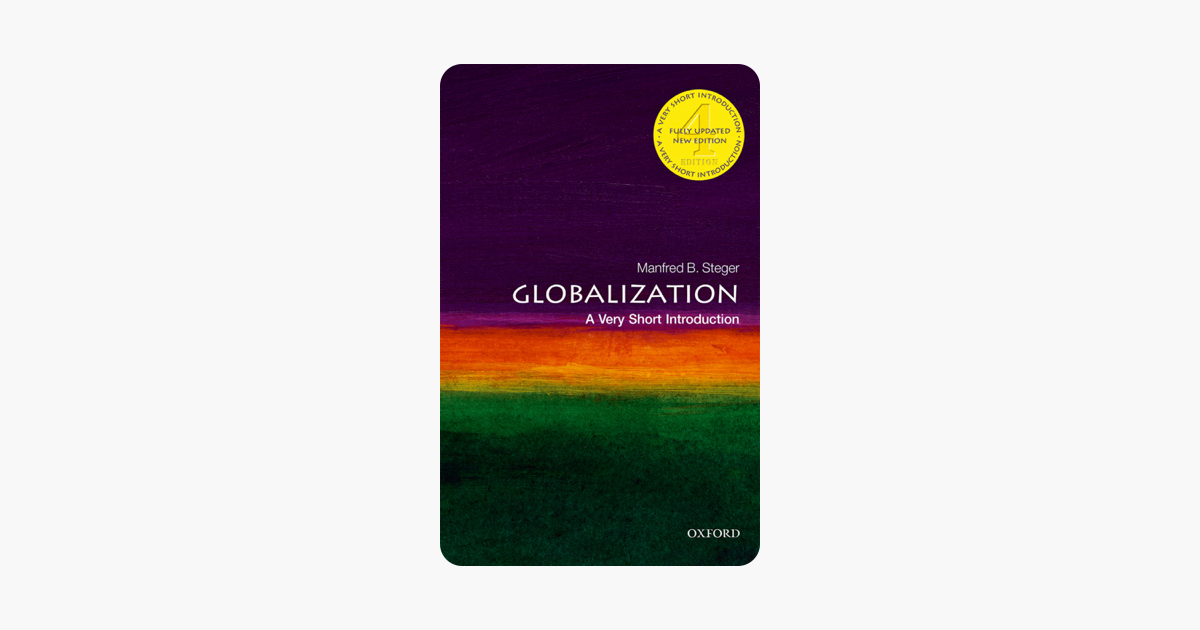 Globalization: A Very Short Introduction - Manfred B. Steger