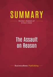 SUMMARY: THE ASSAULT ON REASON