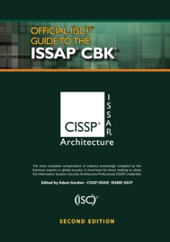 Official (ISC)2® Guide to the ISSAP® CBK, Second Edition - (ISC)² Corporate