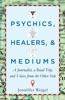 Psychics, Healers, & Mediums