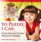 Yo Puedo, I Can  Children's Learn Spanish Books
