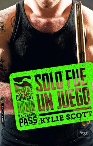 Kylie Scott - Solo fue un juego (Stage Dive-2)