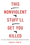 This Nonviolent Stuffll Get You Killed