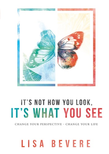 Lisa Bevere - It's Not How You Look, It's What You See