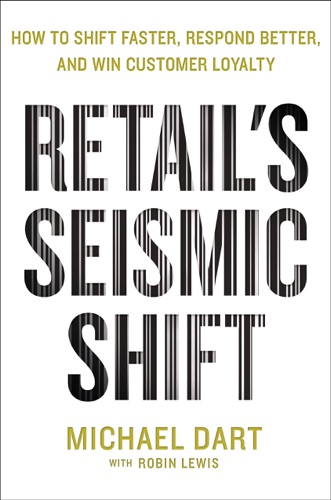 Michael Dart & Robin Lewis - Retail's Seismic Shift