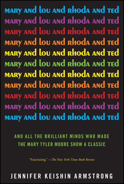 Jennifer Keishin Armstrong - Mary and Lou and Rhoda and Ted PDF Download