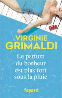 Download and Read Online Le parfum du bonheur est plus fort sous la pluie