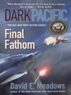 Dark Pacific Final Fathom