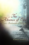 The Absence Of Evil Loves Reclamation Of The Soul