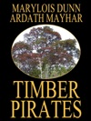 Timber Pirates A Novel Of East Texas