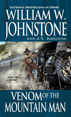 William W. Johnstone & J.A. Johnstone - Venom of the Mountain Man