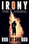 Irony: The Animal