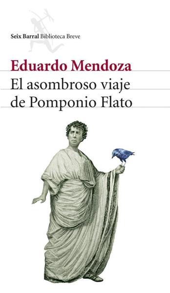 El asombroso viaje de Pomponio Flato por Eduardo Mendoza