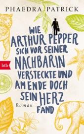 Wie Arthur Pepper sich vor seiner Nachbarin versteckte und am Ende doch sein Herz fand PDF Download