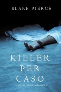 Killer per Caso (Un Mistero di Riley Paige — Libro 5) da Blake Pierce