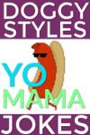 Doggy Styles Yo Mama Jokes