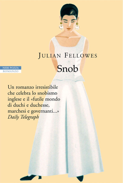 Snob by Julian Fellowes