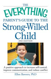 The Everything Parent S Guide To The Strong Willed Child