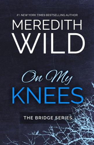 Meredith Wild - On My Knees